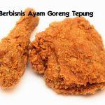 Cara Sukses Berbisnis Ayam Goreng Tepung