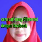 Cara Cari Uang Di Internet Dengan Facebook