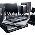 Peluang Usaha Menjual laptop Bekas Sangat Menjanjikan