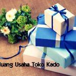 Contoh Peluang Usaha Membuka Toko Kado