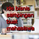 Peluang Usaha Sampingan Buat Mahasiswa Terbaru 2015