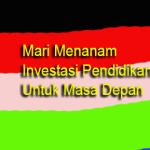 Investasi Pendidikan-Investasi Untuk Masa Depan