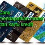 Cara Mendapatkan Modal Usaha Dari Kartu Kredit