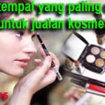 Tempat Yang Cocok Untuk Jualan Alat Kosmetik