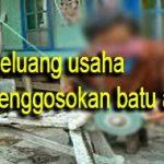 Ismail Untung 1Jt/Hari Dari Bisnis Penggosokan Batu Akik