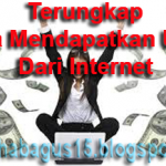 Kumpulan Cara Mendapatkan Uang Dari Internet